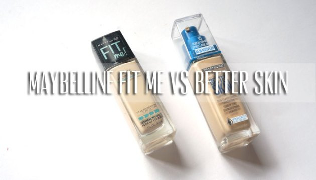 Maybelline Fit Me vs Better Skin | uptherollercoaster.com