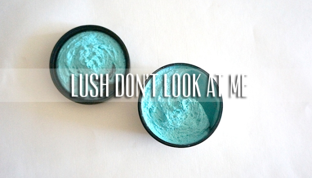 LUSH Don't Look at Me Fresh Face Mask | uptherollercoaster.com